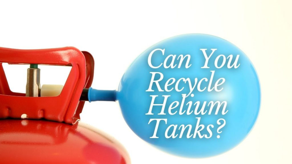 Can You Recycle Helium Tanks
