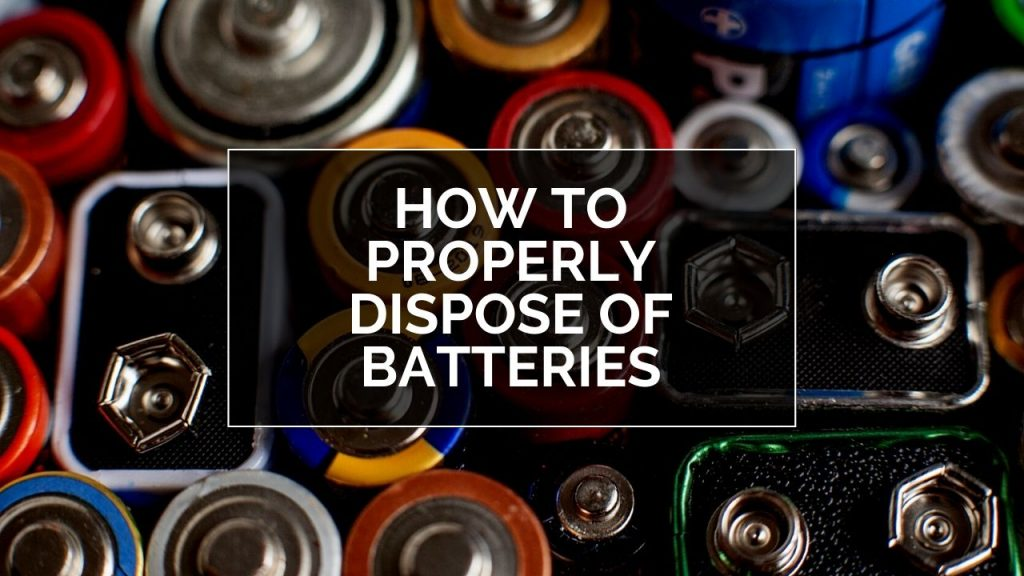 How to Properly Dispose of Batteries