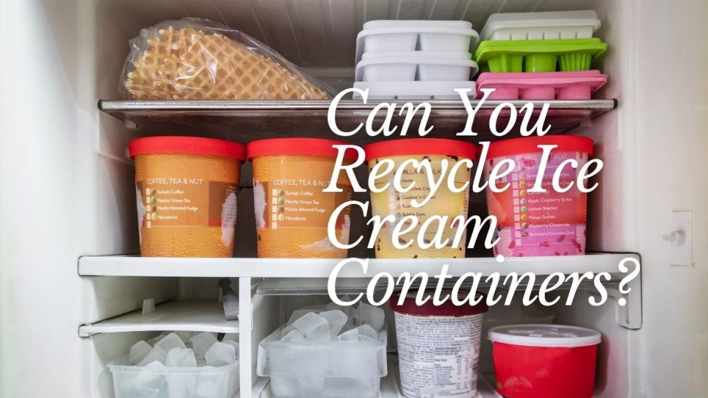 Can You Recycle Ice Cream Containers