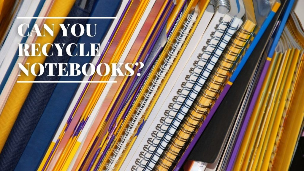 Can You Recycle Notebooks