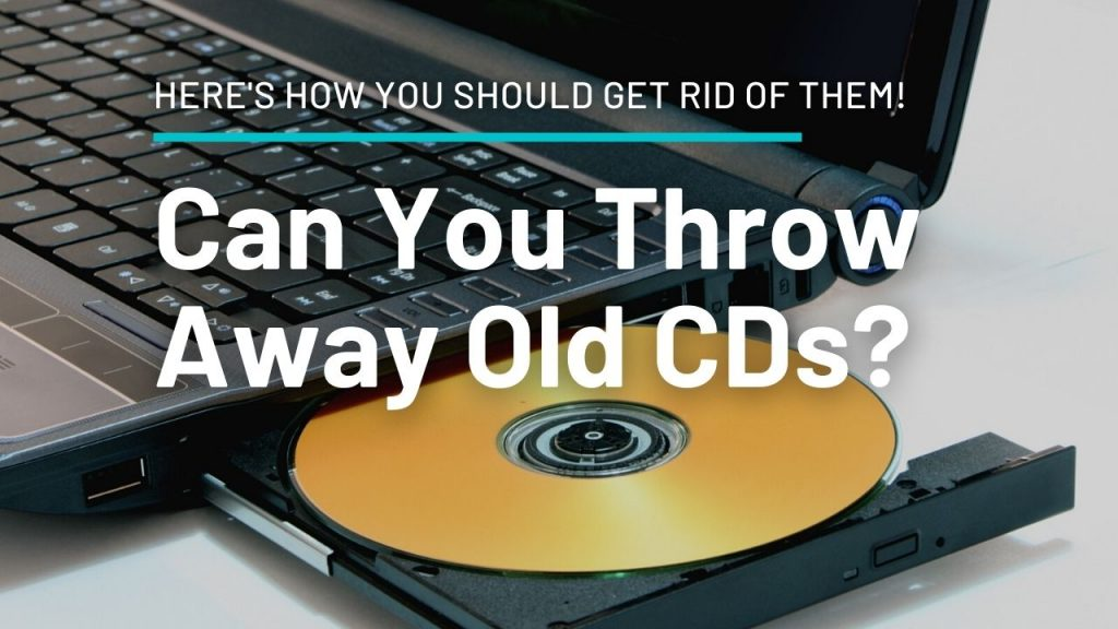 Can You Throw Away Old CDs