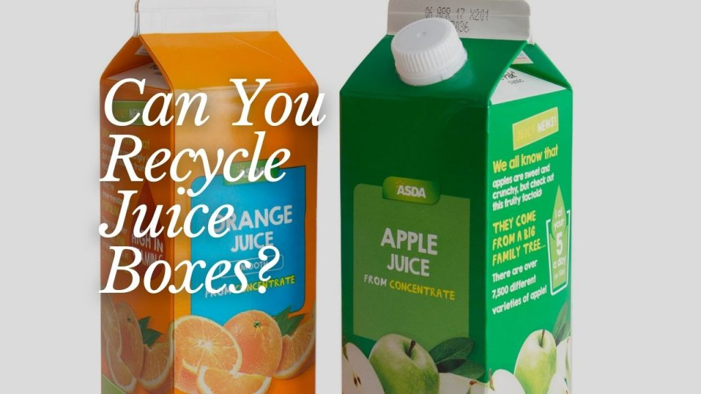 Can You Recycle Juice Boxes