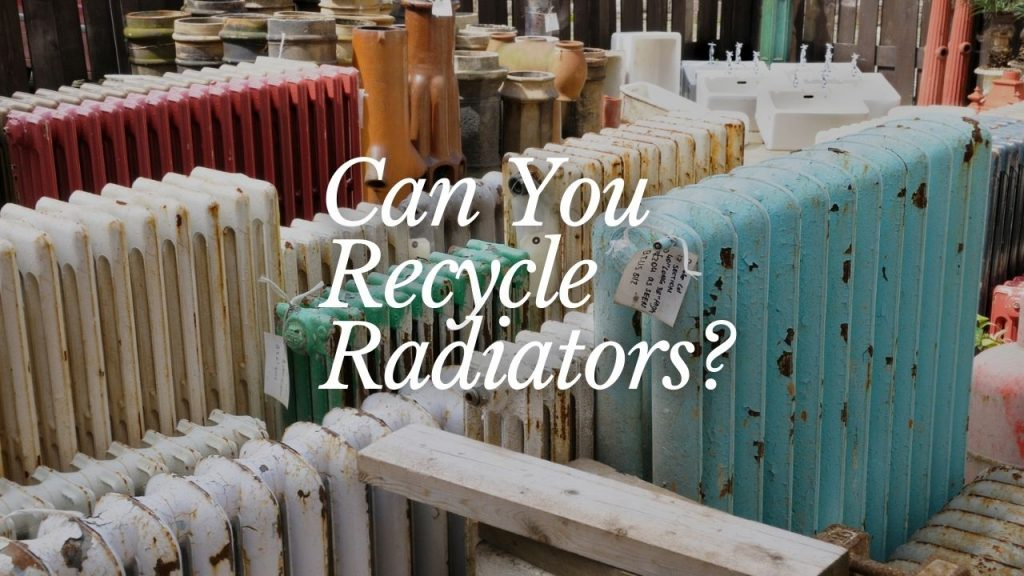 Can You Recycle Radiators