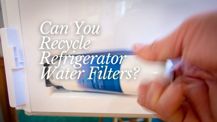 Can You Recycle Refrigerator Water Filters