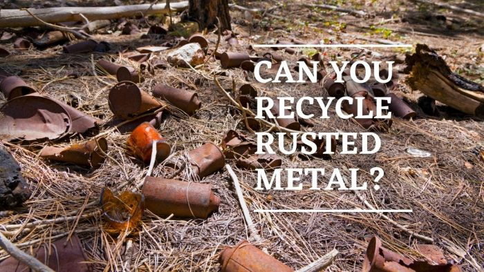 Can You Recycle Rusted Metal