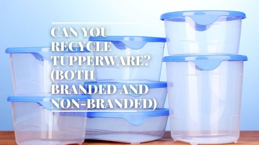 Can You Recycle Tupperware