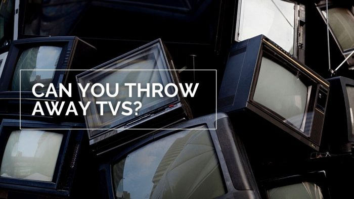 Can You Throw Away TVs?